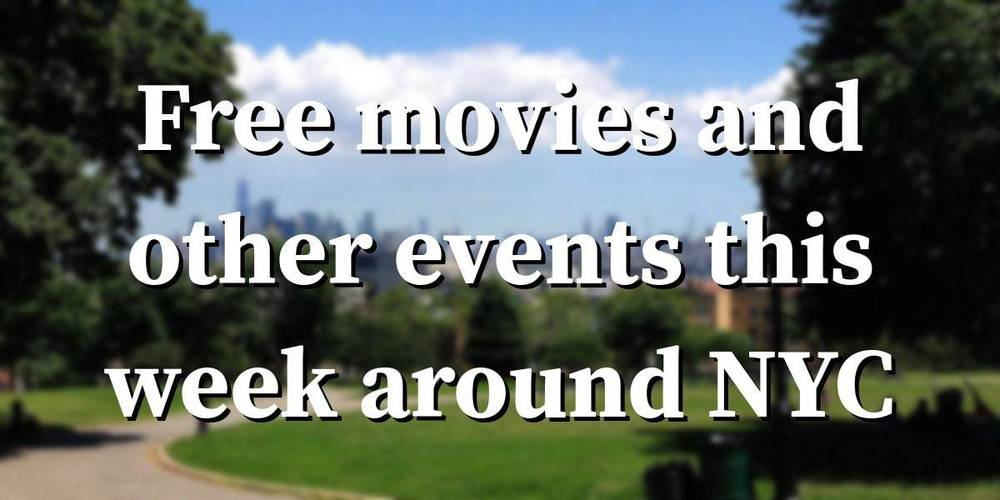 Free movies and other events coming up this week around NYC